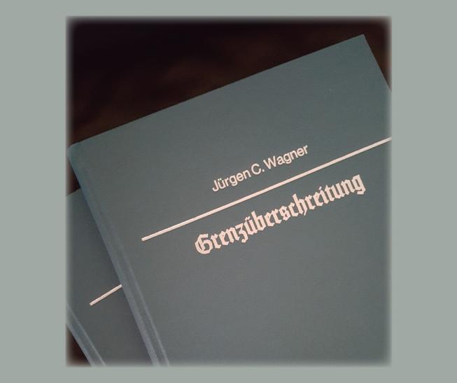 Jürgen C. Wagner Grenzüberschreitung